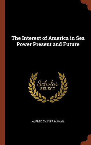 9781374965577: The Interest of America in Sea Power Present and Future