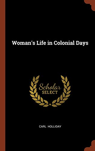 9781374973152: Woman's Life in Colonial Days
