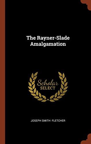9781374975613: The Rayner-Slade Amalgamation