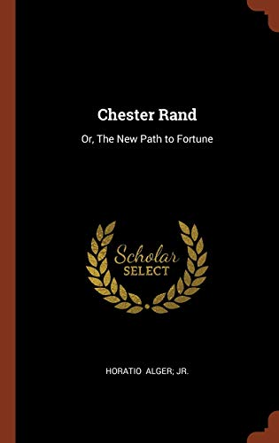 9781374978256: Chester Rand: Or, The New Path to Fortune
