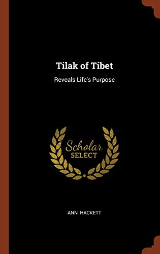 9781374978775: Tilak of Tibet: Reveals Life's Purpose