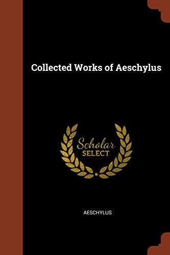 9781374985100: Collected Works of Aeschylus