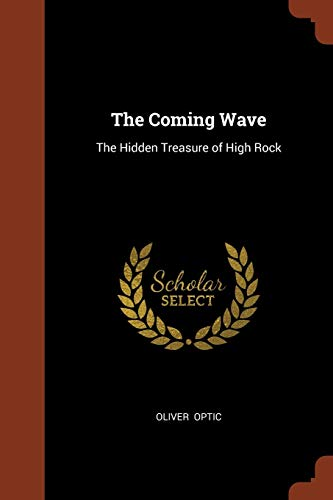 9781374986183: The Coming Wave: The Hidden Treasure of High Rock