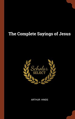 9781374989337: The Complete Sayings of Jesus