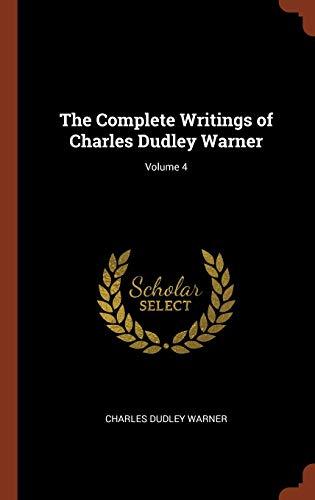 9781374993334: The Complete Writings of Charles Dudley Warner; Volume 4