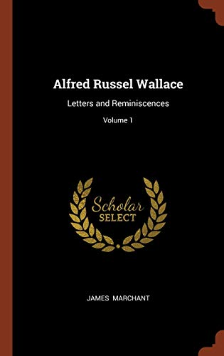9781374994997: Alfred Russel Wallace: Letters and Reminiscences; Volume 1