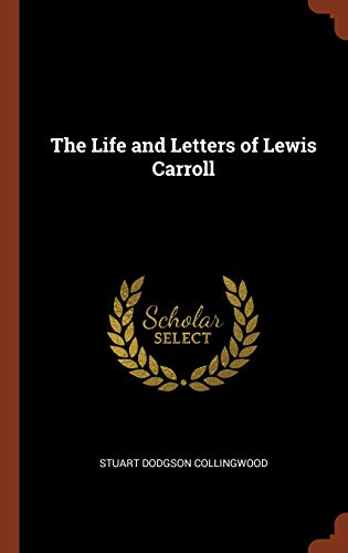 9781375013857: The Life and Letters of Lewis Carroll