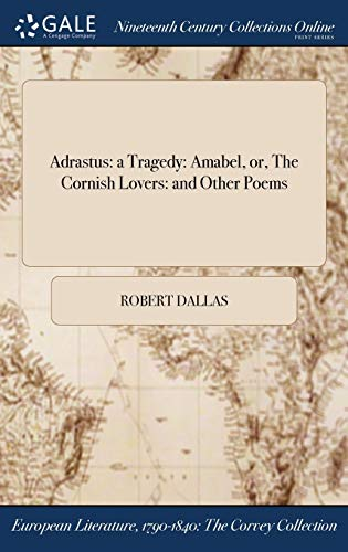 9781375027533: Adrastus: a Tragedy: Amabel, or, The Cornish Lovers: and Other Poems