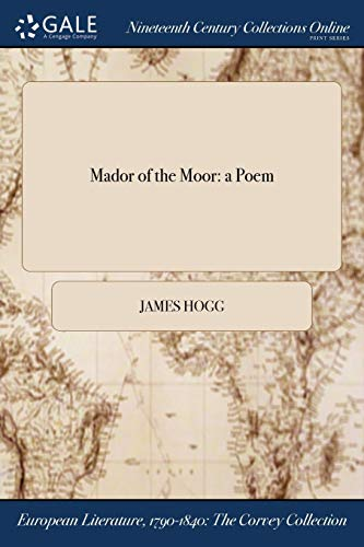 Mador of the Moor: A Poem (Paperback): James Hogg