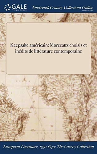 Keepsake Americain: Morceaux Choisis Et Inedits de: Anonymous