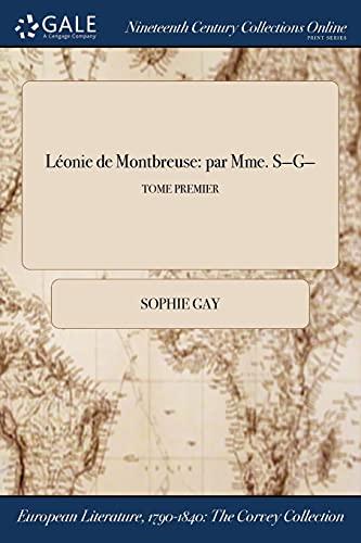 Leonie de Montbreuse: par Mme. S-G-; TOME: Gay, Sophie