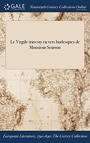 Le Virgile Travesty En Vers Burlesques de: Monsieur Scarron