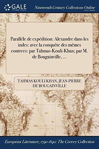 Parallele de ?expedition: ?alexandre Dans Les Indes: Tahmas Kouli Khan