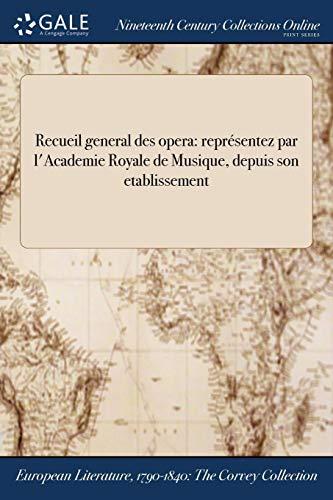Recueil General Des Opera: Representez Par L: Anonymous