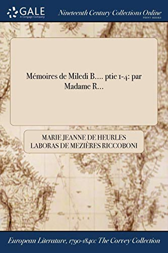 Memoires de Miledi B. Ptie 1-4: Par: Riccoboni, Marie Jeanne