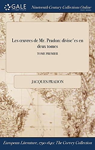 Les Oeuvres de Mr. Pradon: Divise'es En: Pradon, Jacques