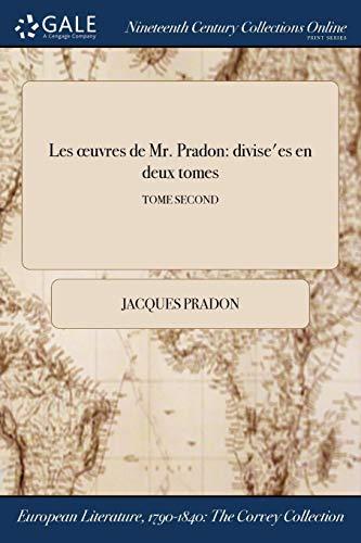Les Oeuvres de Mr. Pradon: Divise es: Jacques Pradon
