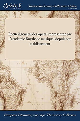 Recueil General Des Opera: Representez Par L'Academie: Anonymous