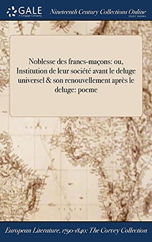 Noblesse des francs-maçons: ou, Institution de leur: Jarrigue