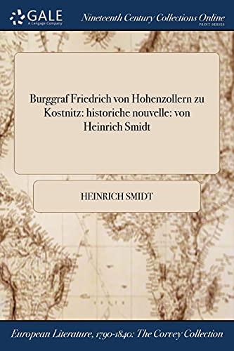 Burggraf Friedrich Von Hohenzollern Zu Kostnitz: Historiche: Heinrich Smidt