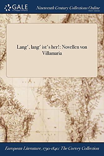 Lang', Lang' Ist's Her!: Novellen Von Villamaria: Villamaria