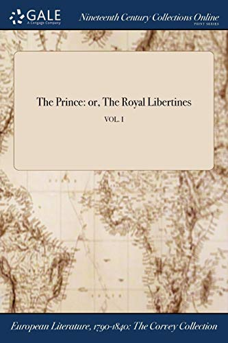 The Prince: Or, the Royal Libertines; Vol.: Anonymous