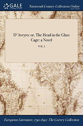 D'AVEYRO: OR, THE HEAD IN THE GLASS: GALART DE MONTJOIE