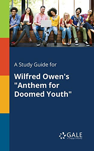 """9781375376303: A Study Guide for Wilfred Owen's """"Anthem for Doomed Youth"""""""