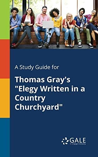 A Study Guide for Thomas Gray s: Cengage Learning Gale