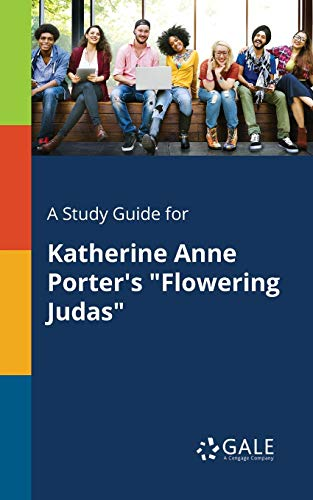 A Study Guide for Katherine Anne Porter: Cengage Learning Gale