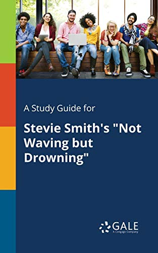 "A Study Guide for Stevie Smith's ""Not: Gale, Cengage Learning"