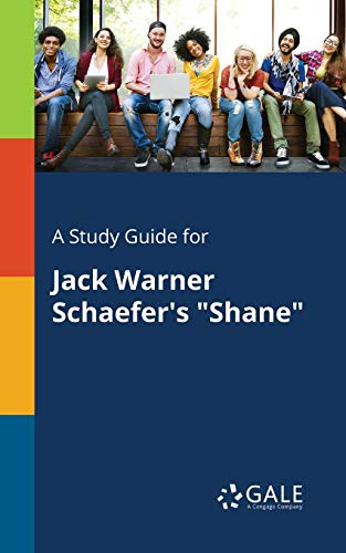 A Study Guide for Jack Warner Schaefer's: Cengage Learning Gale