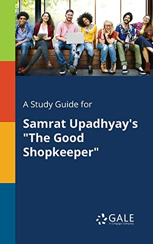 A Study Guide for Samrat Upadhyay s: Cengage Learning Gale