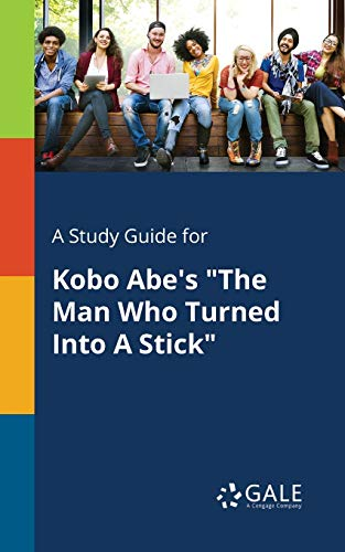 A Study Guide for Kobo Abe s: Cengage Learning Gale