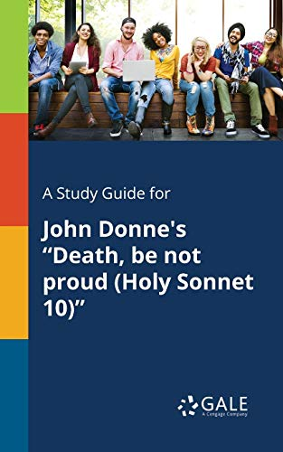 """A Study Guide for John Donne's """"Death,: Gale, Cengage Learning"""