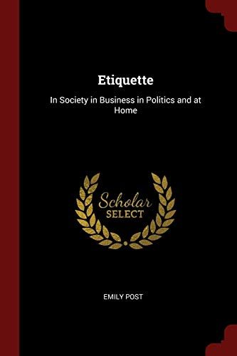9781375401722: Etiquette: In Society in Business in Politics and at Home