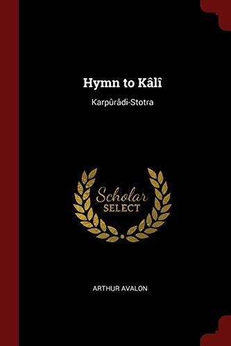 Hymn to Kali: Karpuradi-Stotra: Avalon, Arthur