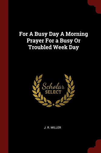 9781375419642: For A Busy Day A Morning Prayer For a Busy Or Troubled Week Day