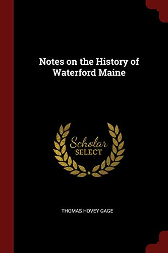 Notes on the History of Waterford Maine: Gage, Thomas Hovey