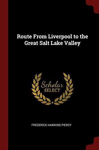 9781375430913: Route From Liverpool to the Great Salt Lake Valley