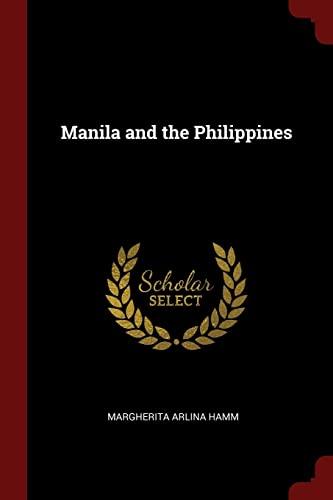 Manila and the Philippines: Hamm, Margherita Arlina