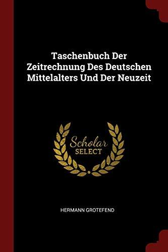 9781375442510: Taschenbuch Der Zeitrechnung Des Deutschen Mittelalters Und Der Neuzeit