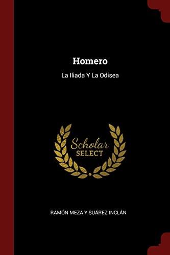 Homero: La Iliada y La Odisea: Inclan, Ramon Meza