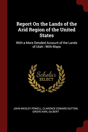 9781375451390: Report On the Lands of the Arid Region of the United States: With a More Detailed Account of the Lands of Utah : With Maps