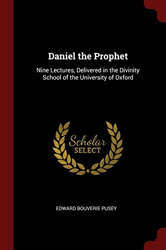 9781375461214: Daniel the Prophet: Nine Lectures, Delivered in the Divinity School of the University of Oxford