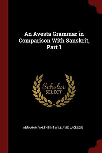 9781375465830: An Avesta Grammar in Comparison With Sanskrit, Part 1