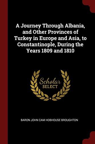 A Journey Through Albania, and Other Provinces: Broughton, Baron John