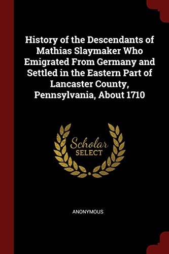 History of the Descendants of Mathias Slaymaker: Anonymous