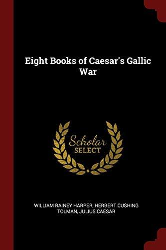 9781375468695: Eight Books of Caesar's Gallic War