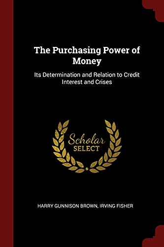 9781375470070: The Purchasing Power of Money: Its Determination and Relation to Credit Interest and Crises